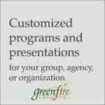 Customized programs and presentations for your group, agency, or organization
