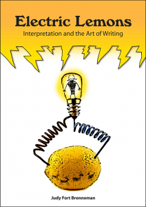 Electric Lemons: Interpretation and the Art of Writing By Judy Fort Brenneman