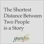 The Shortest Distance Between Two People is a Story